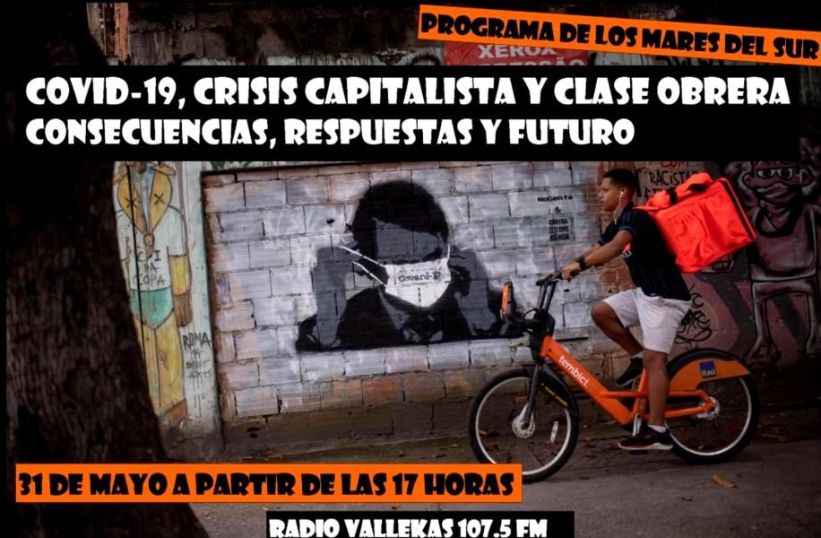 Covid-19, Crisis Capitalista y clase obrera. Consecuencia, respuesta y futuro